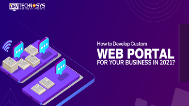 Photo of How To Develop a Custom Web Portal For your Business in 2021?