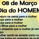 08 de Março – Dia do Homem…
