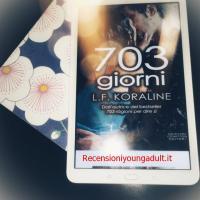 703 GIORNI - L.F. KORALINE, RECENSIONE