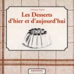 Les desserts d'hier et d'aujourd'hui de Véronique Meglioli ANAGRAMME éditions