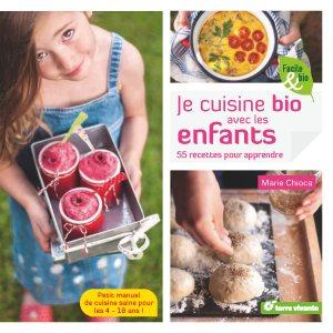 Je cuisine bio avec les enfants de Marie Chioca aux Editions Terre Vivante