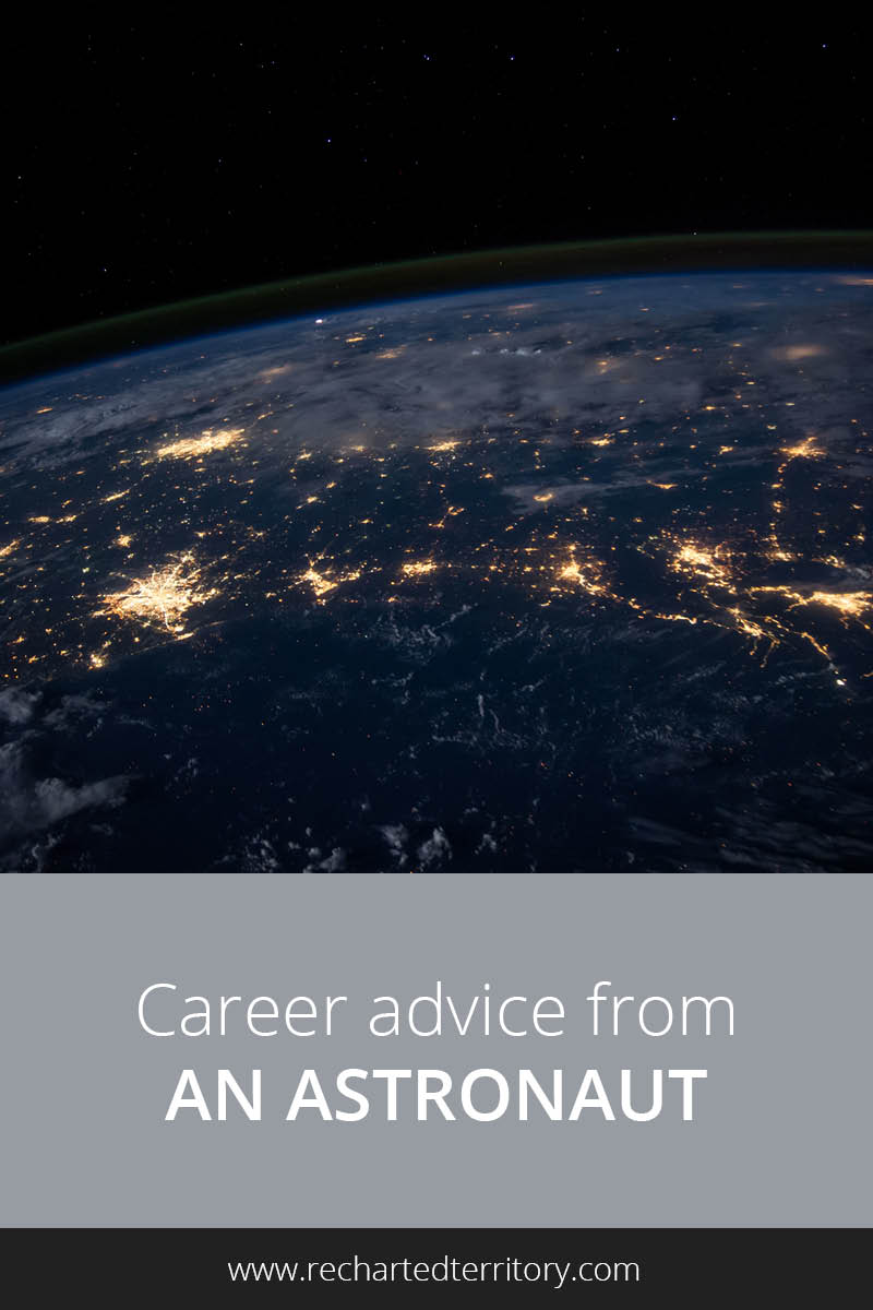 Career advice from an astronaut