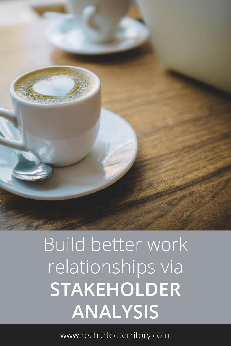 Build better work relationships via stakeholder analysis