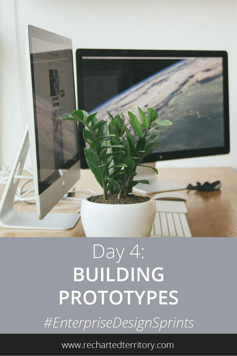Day 4 building prototypes