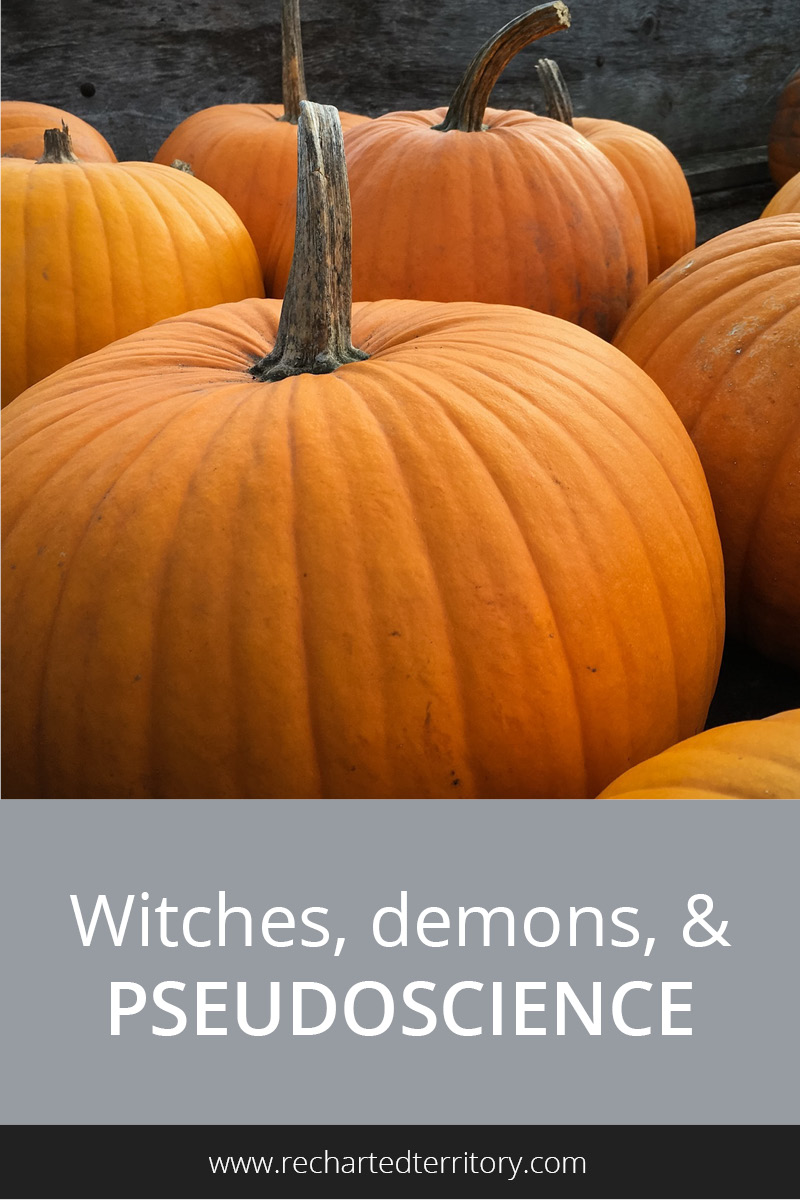 Witches, demons, and pseudoscience