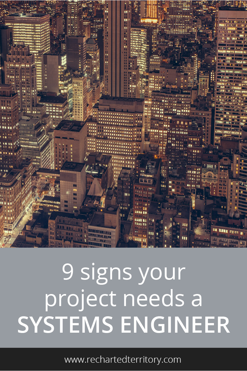 9 signs your project needs a systems engineer
