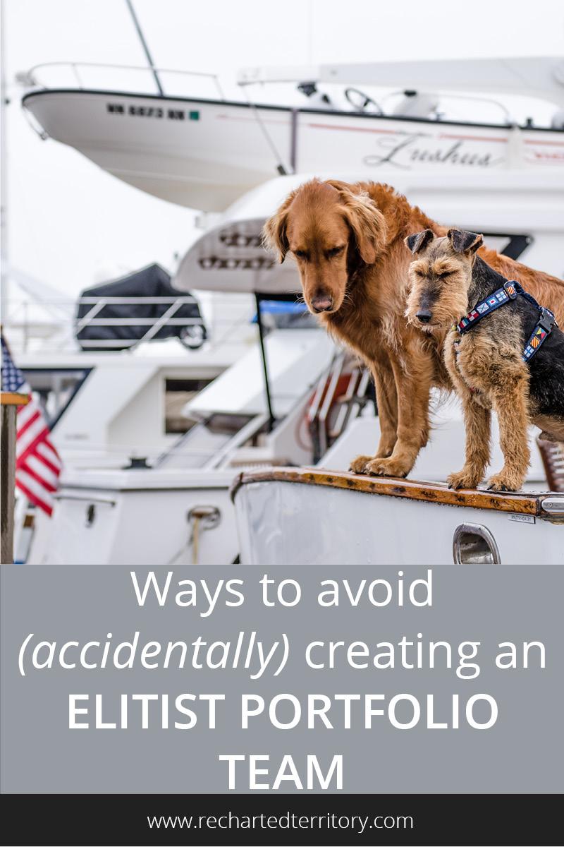 Ways to avoid (accidentally) creating an elitist portfolio team