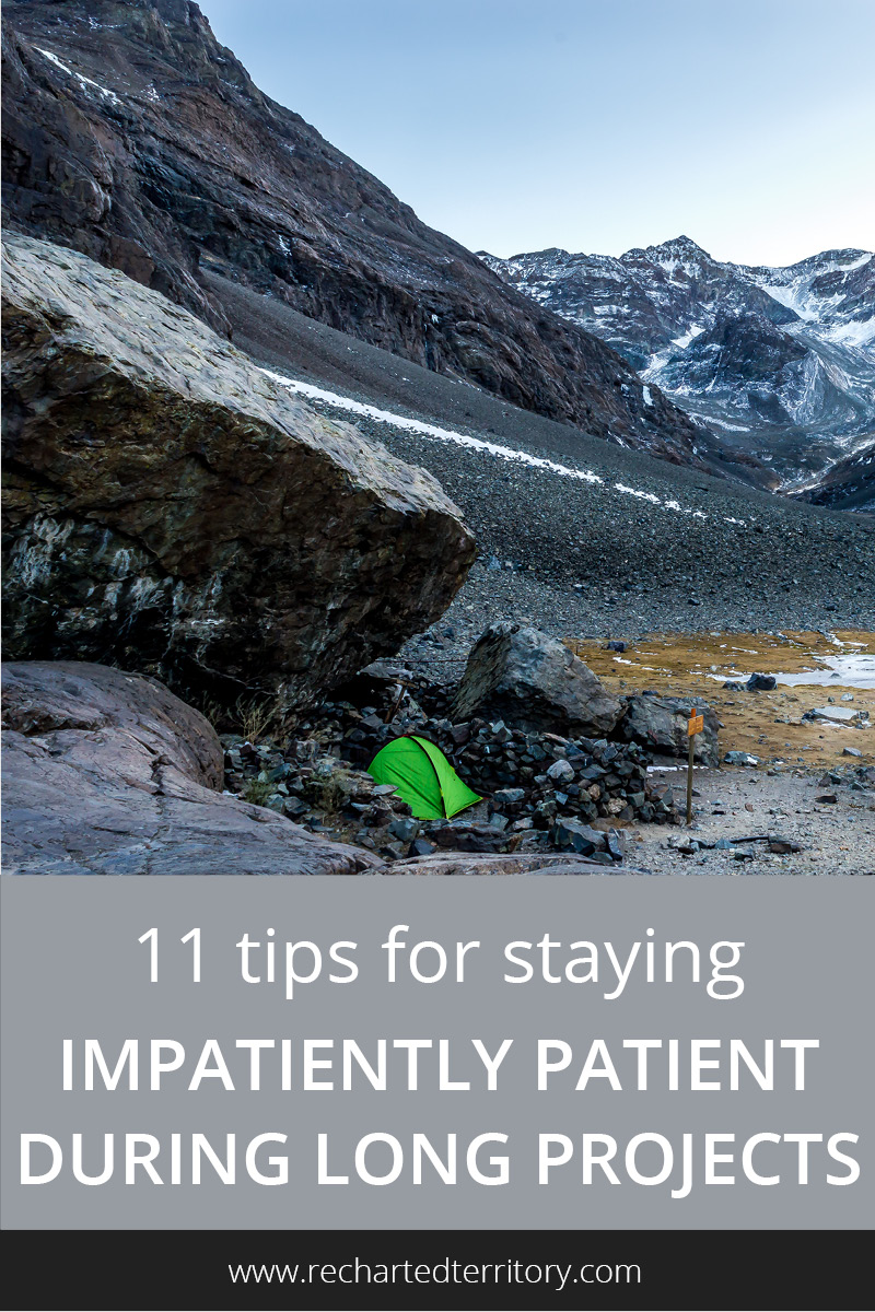 11 tips for staying impatiently patient during long projects