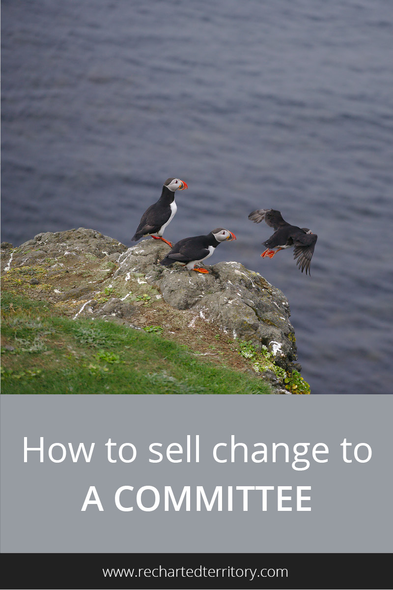 How to sell change to a committee