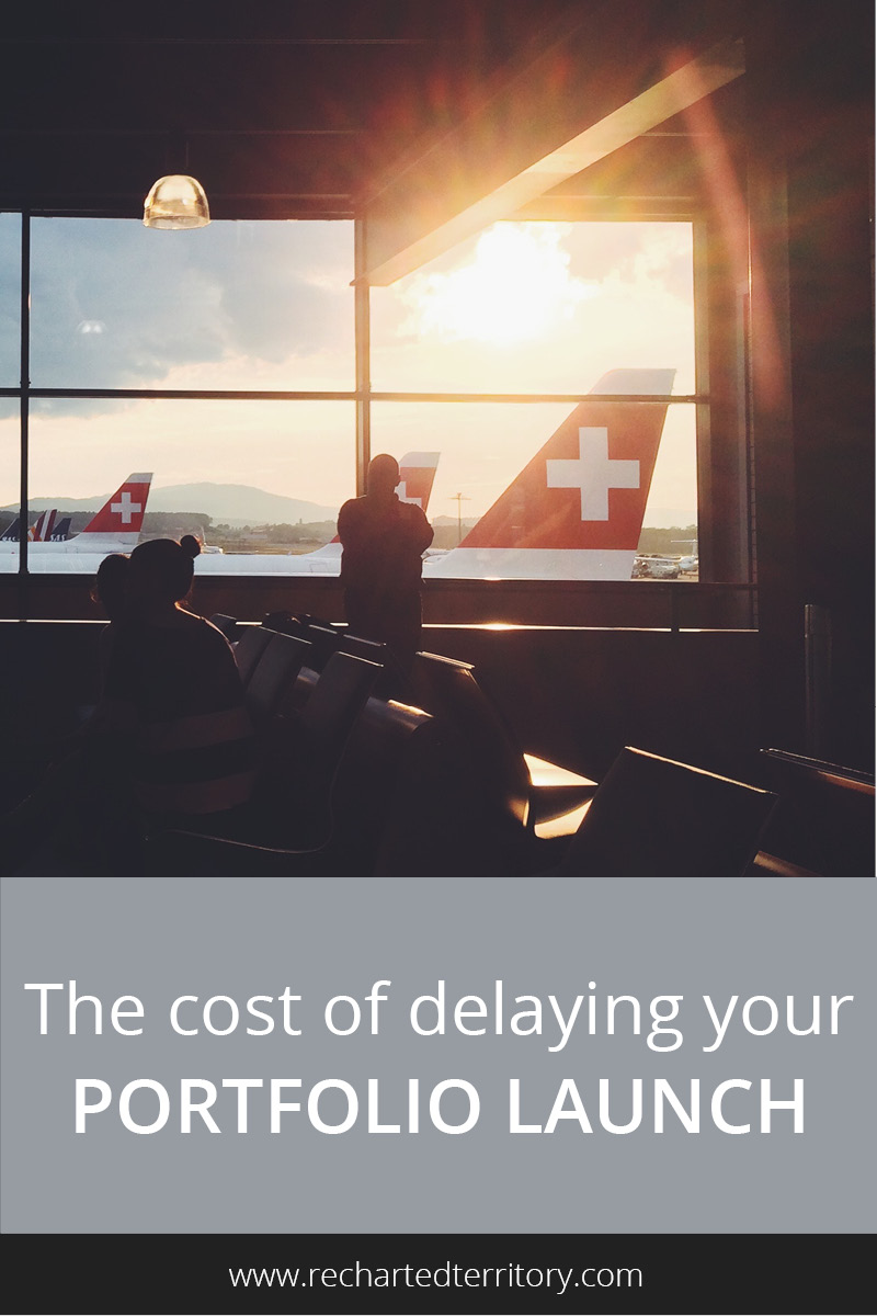 The cost of delaying your portfolio launch