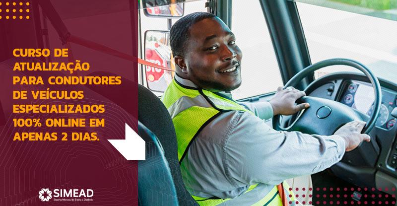Atualização para condutores de veículos especializados 100% online em apenas 2 dias? Faça com o SIMEAD!