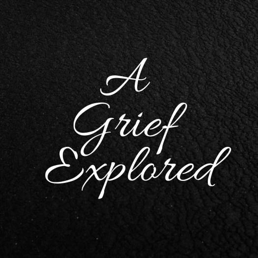 A Grief Explored by KC Shomler