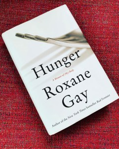 Hunger Roxane Gay Recipes Are Merely A Suggestion Karyn Shomler