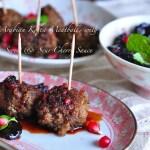 Kofta Meatballs with Sweet N Sour Cherry Sauce!