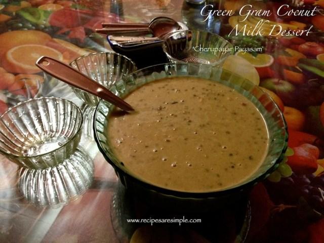 Sweet Mung Bean Dessert - Cherupayar Payasam