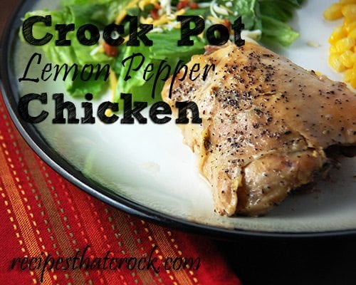 Crock Pot Lemon Pepper Chicken