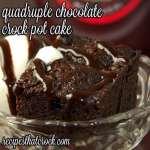 Quadruple Chocolate Crock Pot Cake