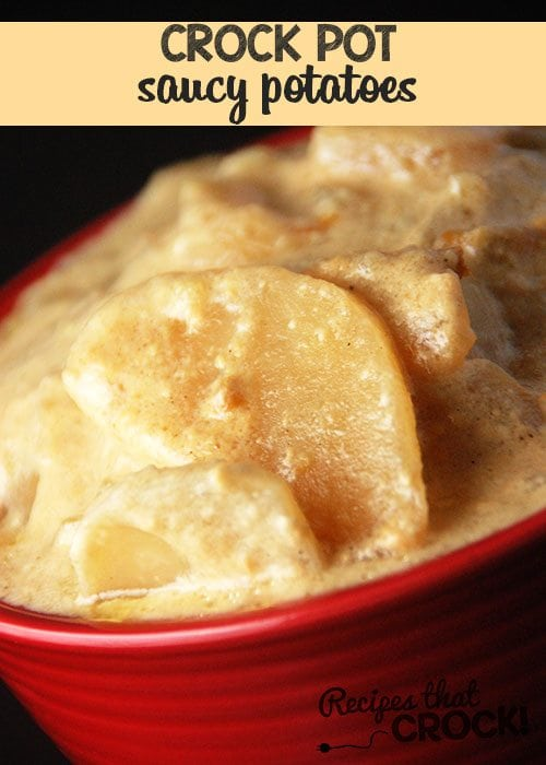 These delicious Crock Pot Saucy Potatoes are not your average potatoes!