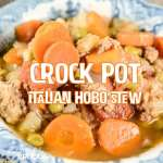 Crock Pot Italian Hobo Stew is an easy filling soup to throw in your slow cooker for the day. (Recipes That Crock Reader Submitted)