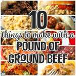 10 Things To Make With A Pound of Ground Beef