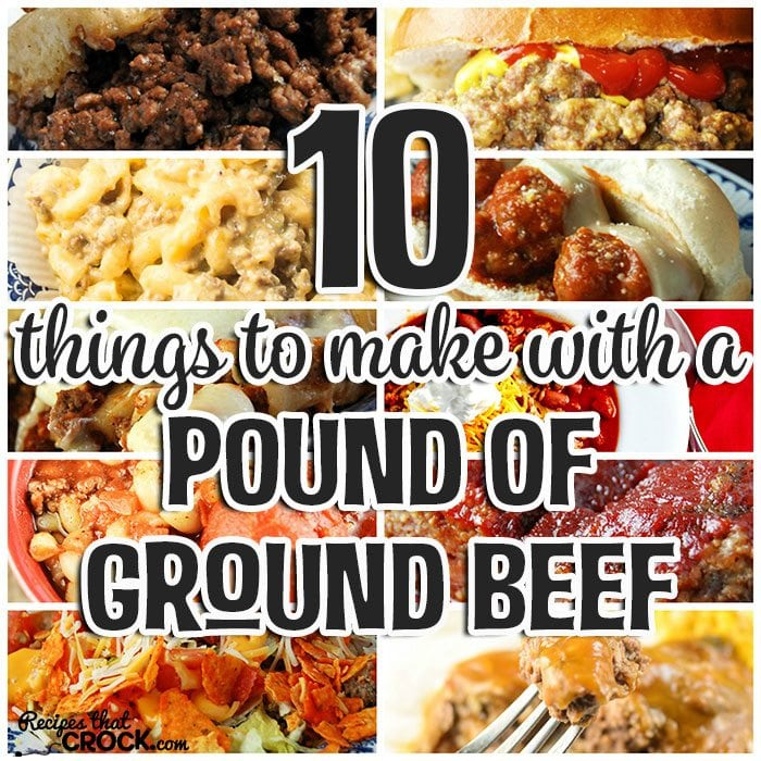 Love ground beef? Check out this list of 10 Things to Make with a Pound of Ground Beef!