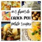 Our Favorite Crock Pot Potato Recipes