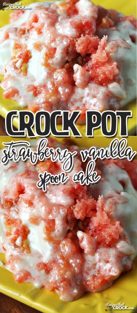 If you love strawberry cake, you don't want to miss this Crock Pot Strawberry Vanilla Spoon Cake! It is a snap to make and so delicious!