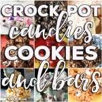 Crock Pot Candies, Cookies & Bars: Friday Favorites