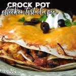 Crock Pot Chicken Tostada Pie