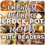 Our Most Popular Crock Pot Recipes with Our Readers: Friday Favorites