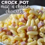Crock Pot Mac 'n Cheese Chowder