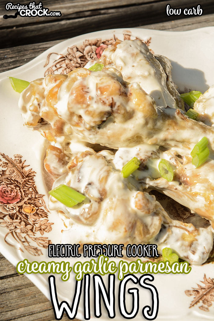 TheseElectric Pressure Cooker Creamy Garlic Parmesan Wings are easy to make and low carb! Make them in your Ninja Foodi, Instant Pot of Crock Pot Express!
