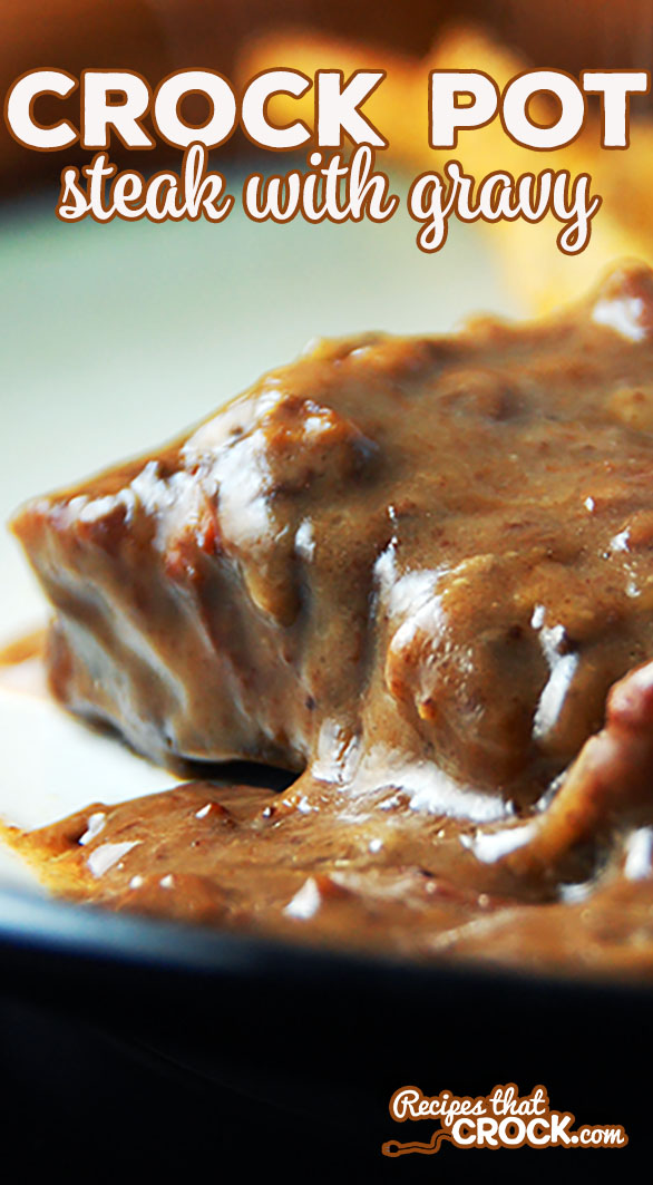 Want a way to have the flavor and texture of an amazing roast without paying full price for a roast? Our Slow Cooker Steak with Gravy is your answer!