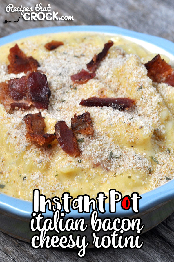 Easy, delicious and bacon! What more could you want? This Italian Instant Pot Bacon Cheesy Rotini has it all! You are sure to love it!