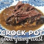 This Crock Pot Good Gravy Roast is an easy dump-and-go recipe that gives you an incredibly delicious gravy, all day cooking time AND fall-apart tender meat! What more could you ask for?!