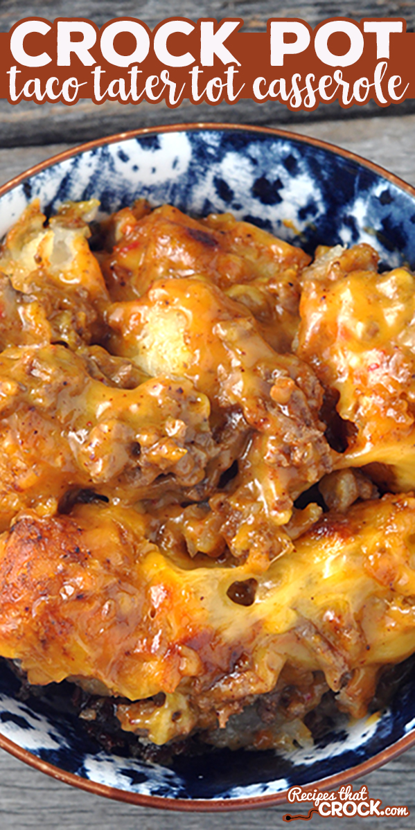 Tacos meat, cheese, tater tots OH MY! You do not want to miss this Taco Crock Pot Tater Tot Casserole recipe! So yummy! via @recipescrock