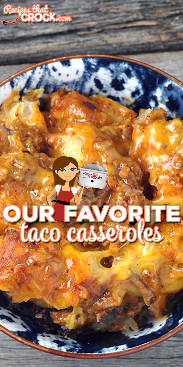 Are you in the mood for a delicious casserole that your entire family will love? Then you don't want to miss Our Favorite Taco Casseroles. Delicious and easy! via @recipescrock