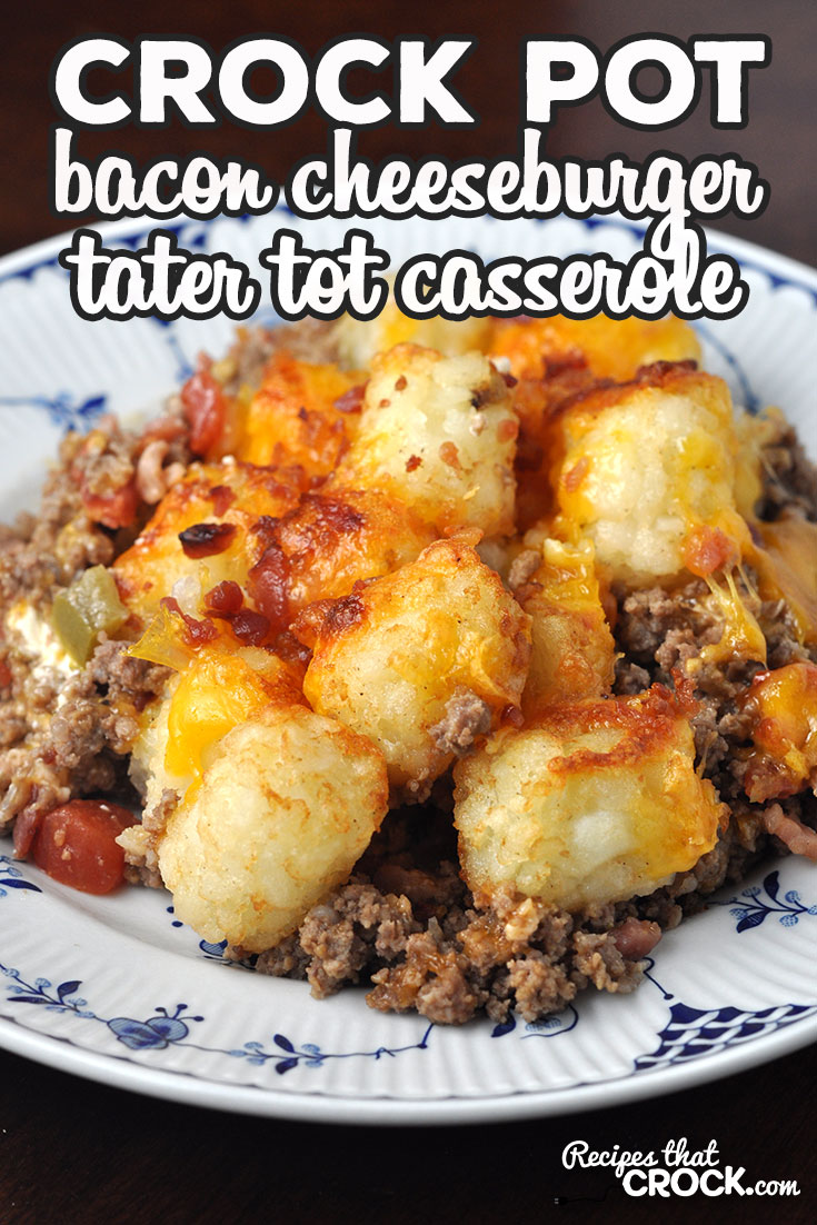 This Crock Pot Bacon Cheeseburger Tater Tot Casserole is an easy recipe to put together and super yummy! This will be a treat for everyone at your table! via @recipescrock