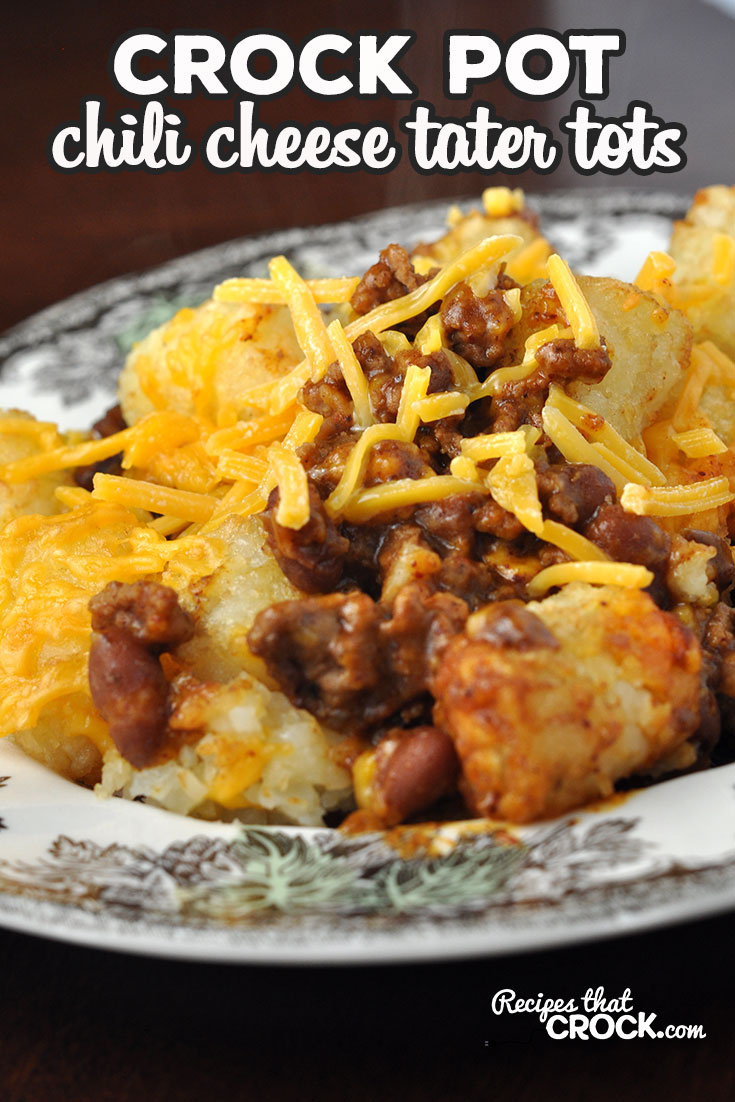 This Crock Pot Chili Cheese Tater Tots recipe is easy and delicious. Everyone will be asking for more and for you to make it again and again! via @recipescrock