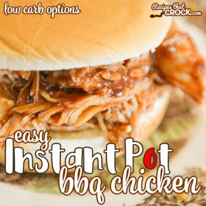 Our Easy Instant Pot BBQ Chicken is so simple to throw together and always a family favorite. Low carb options make this a dish that everyone can enjoy!