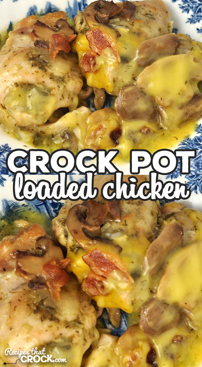 This Crock Pot Loaded Chicken uses our Crock Pot Bacon Mushroom Swiss Chicken recipe as a base and adds another level of flavor. Yum! via @recipescrock