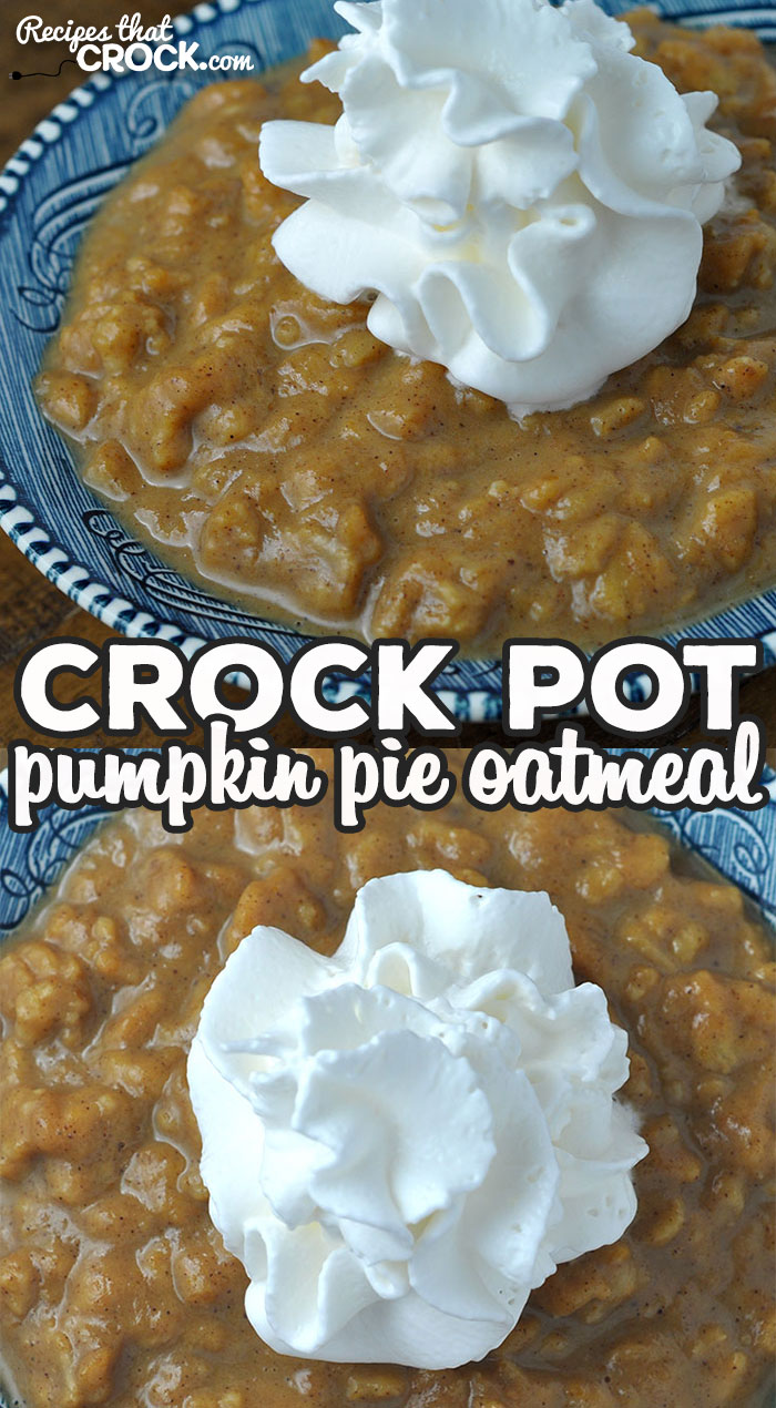 We love this Crock Pot Pumpkin Pie Oatmeal recipe! It is easy, delicious and so filling! Young and old alike will ask for it again and again! via @recipescrock