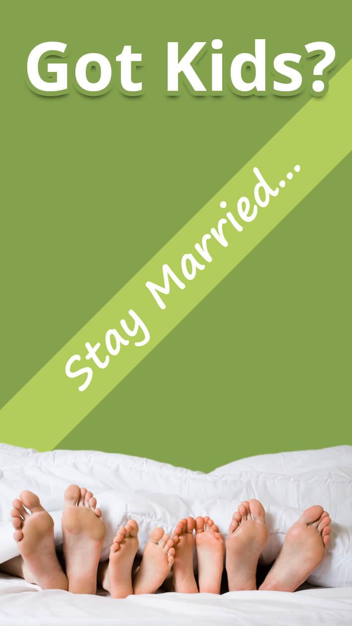 Got Kids? Stay Married…