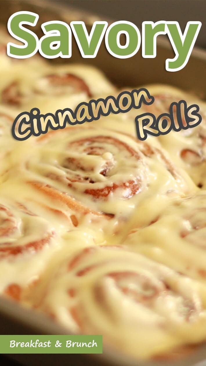 Savory Cinnamon Rolls