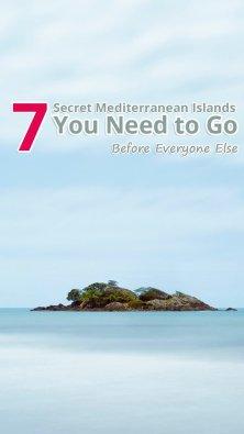 7 Secret Mediterranean Islands You Need to Go Before Everyone Else