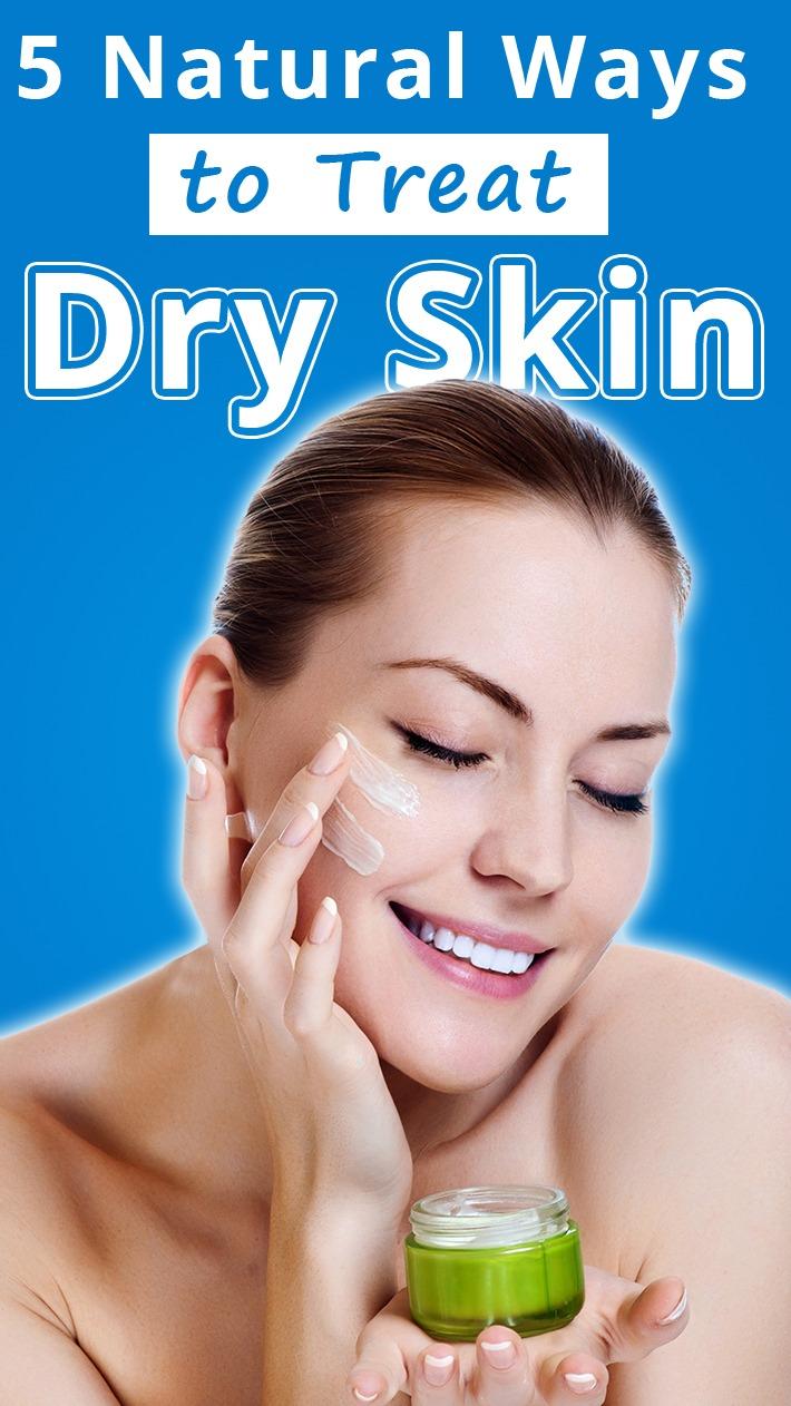 5 Natural Ways to Treat Dry Skin