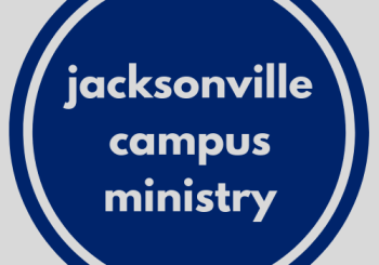 A New RIC Community: Jacksonville Campus Ministry (Jacksonville, FL)