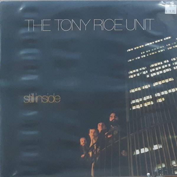 "RICE, TONY / THE TONY RICE UNIT - ""Still Inside"" - Vintage LP"