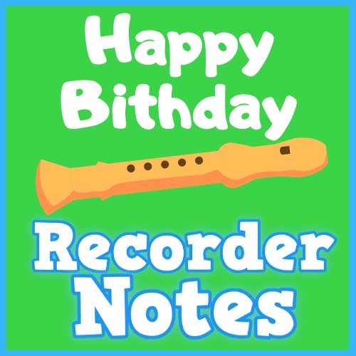 Happy Birthday Recorder Notes Learn It