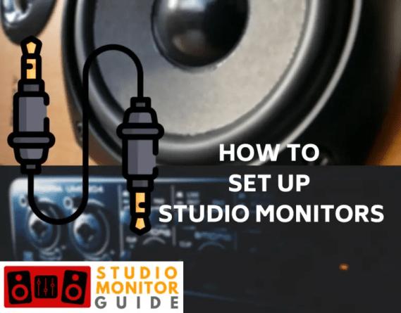 HOW TO SET UP STUDIO MONITORS